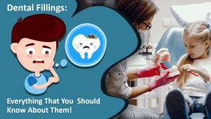 Dental Fillings: Everything That You Should Know About Them!